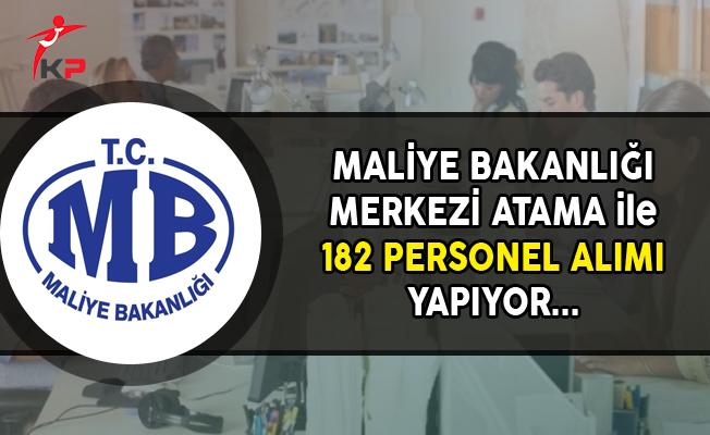 Maliye Bakanlığı Merkezi Atama ile 181 Personel Alımı Yapıyor