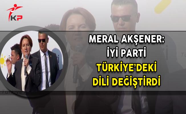 Meral Akşener: İYİ Parti Türkiye'deki Dili Değiştirdi