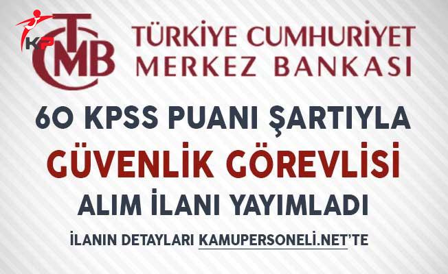 Merkez Bankası Güvenlik Görevlisi Alım İlanı Yayımladı!