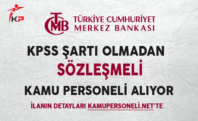 Merkez Bankası KPSS Şartsız Memur Personel Alımı Yapıyor