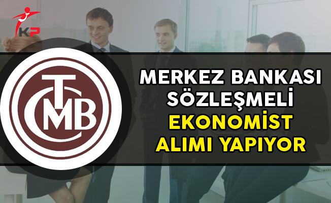 Merkez Bankası Sözleşmeli Ekonomist Alımı Yapıyor