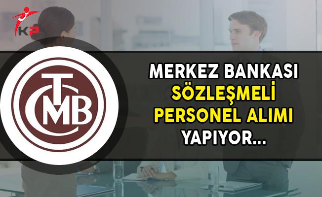 Merkez Bankası Sözleşmeli Personel Alımı Yapıyor