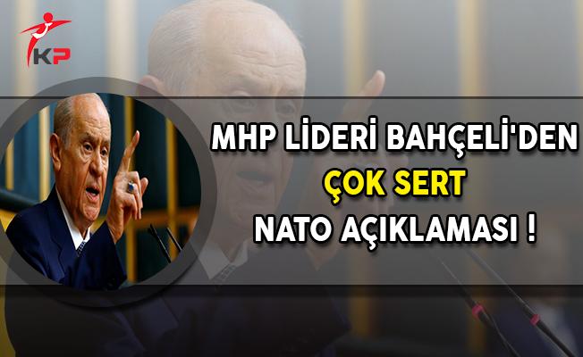 MHP Genel Başkanı Bahçeli'den Çok Sert NATO Açıklaması !
