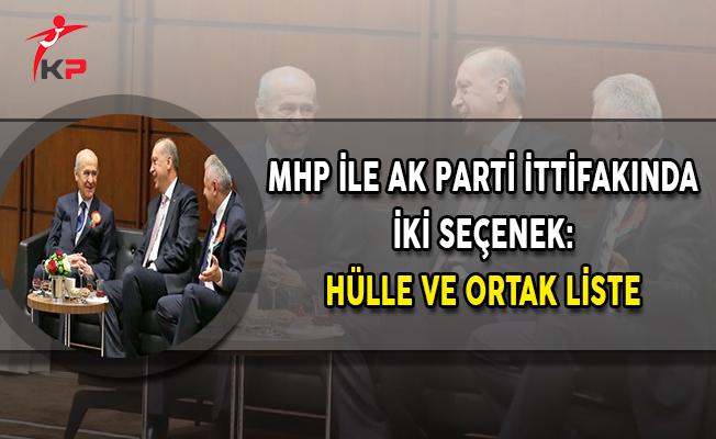 MHP İle AK Parti İttifakında İki Seçenek: Hülle ve Ortak Liste