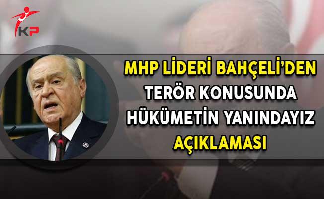 MHP Lideri Bahçeli: MHP Ön Şartsız Devletin Arkasında Hükumetin Yanındadır!