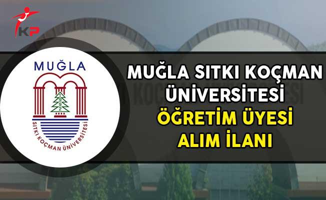 Muğla Sıtkı Koçman Üniversitesi Öğretim Üyesi Alım İlanı!