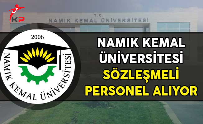 Namık Kemal Üniversitesi Sözleşmeli Personel Alım İlanı!