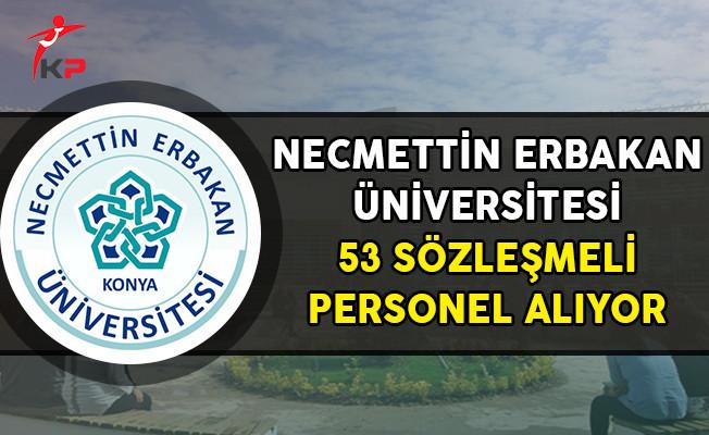 Necmettin Erbakan Üniversitesi 53 Sözleşmeli Personel Alımı Yapıyor