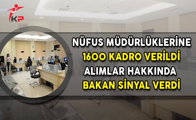 Nüfus Müdürlüklerine 1600 Kadro Verildi ! Bakan Soylu Alımlar İçin Sinyali Verdi