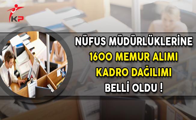 Nüfus Müdürlüklerine 1600 Memur Alımı Kadro Dağılımı Belli Oldu !