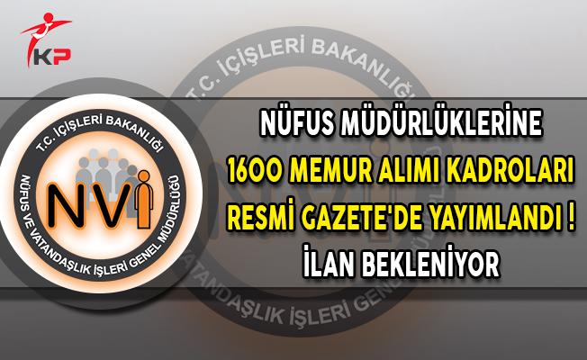 Nüfus Müdürlüklerine 1600 Memur Alımı Kadroları Resmi Gazete'de Yayımlandı ! İlan Bekleniyor