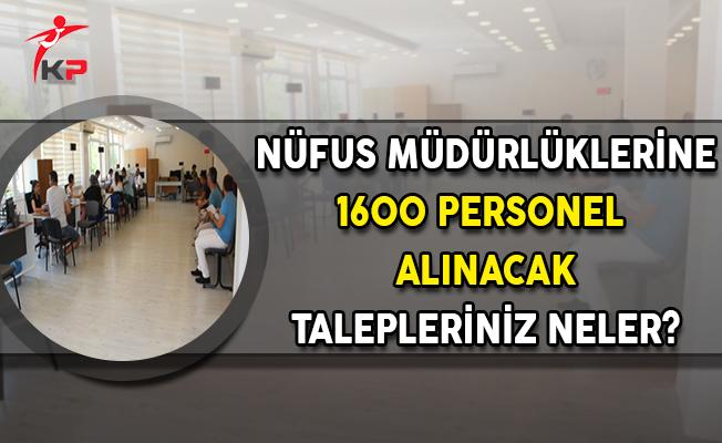 Nüfus Müdürlüklerine 1.600 Personel Alınacak ! Talepleriniz Neler?
