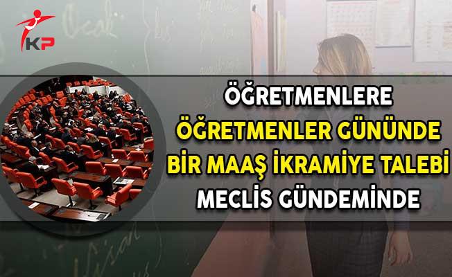 Öğretmenlere 'Öğretmenler Gününde' Bir Maaş İkramiye Talebi Meclis Gündeminde