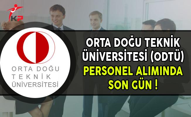Orta Doğu Teknik Üniversitesi (ODTÜ) Sözleşmeli Personel Alımında Son Gün