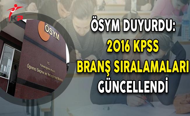ÖSYM Duyurdu: 2016 KPSS Branş Sıralamaları Güncellendi