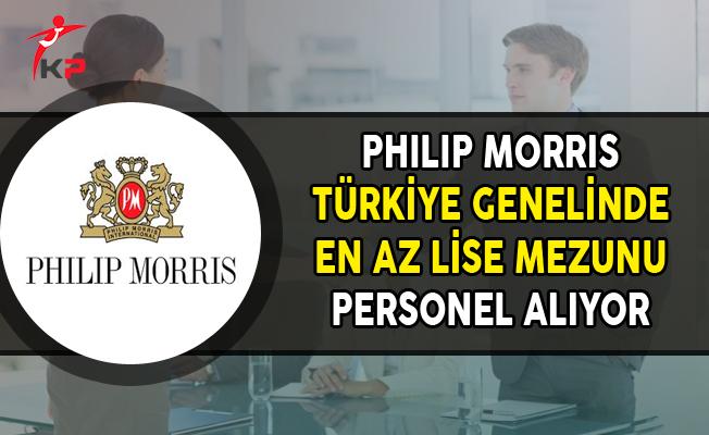 Philip Morris Türkiye Genelinde En Az Lise Mezunu Personel Alıyor