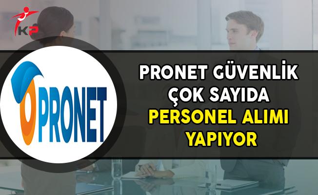 Pronet Güvenlik Çok Sayıda Personel Alıyor