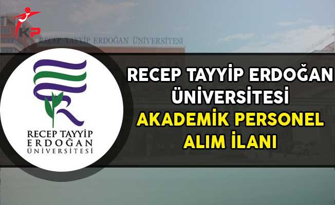 Recep Tayyip Erdoğan Üniversitesi Akademik Personel Alımı Yapıyor
