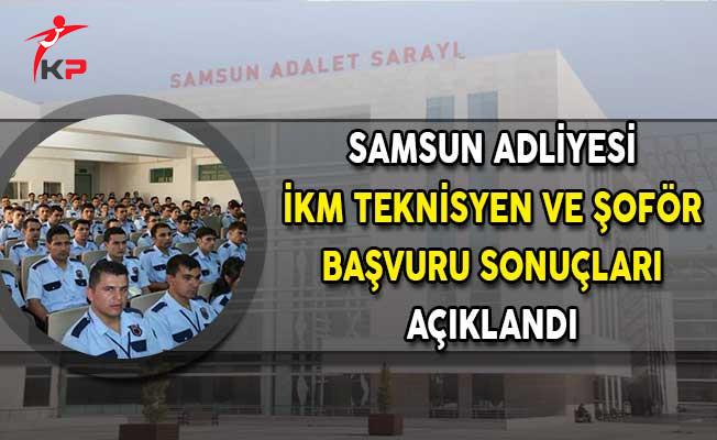 Samsun Adliyesi İKM Şoför ve Teknisyen Alımı Başvuru Sonuçları Açıklandı!
