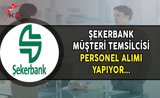 Şekerbank Müşteri Temsilcisi Personel Alım İlanı (Kasım 2017)