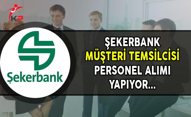 Şekerbank Müşteri Temsilcisi Personel Alımları Yapıyor (Kasım Ayı)