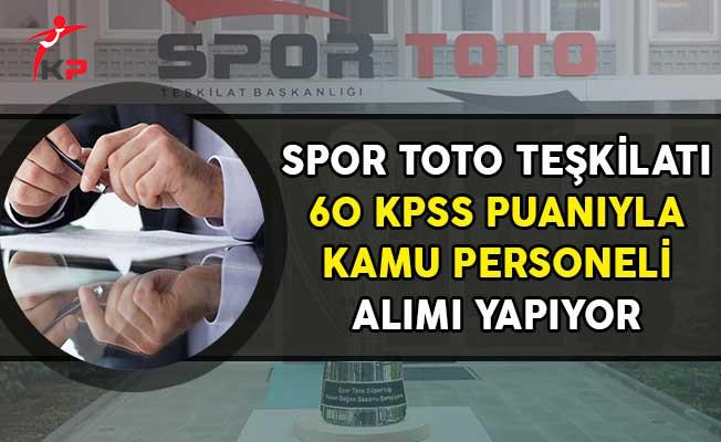 Spor Toto Teşkilatı 60 KPSS Puanıyla Kamu Personeli Alımı Yapıyor!