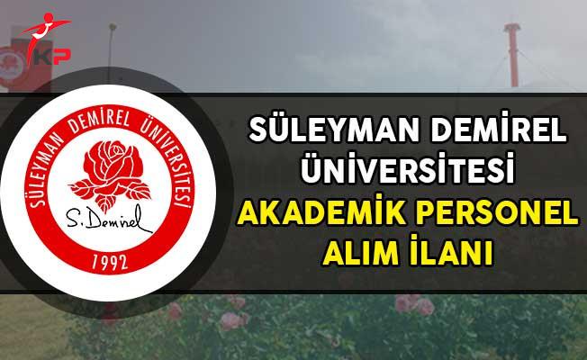 Süleyman Demirel Üniversitesi 30 Akademik Personel Alımı Yapıyor!