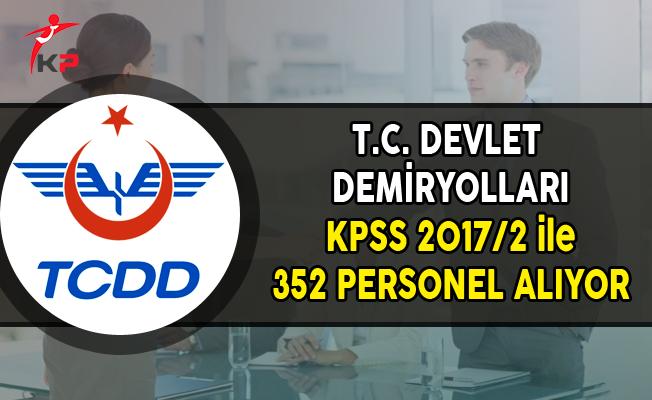 TCDD Merkezi Yerleştirme ile 352 Kamu Personel Alımı Yapıyor