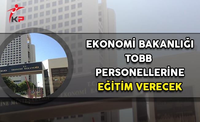 TOBB Personeli Ekonomi Bakanlığından Eğitim Alacak