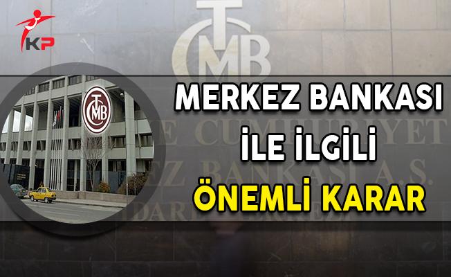 Torba Tasarıda Merkez Bankasına İlişkin Önemli Karar