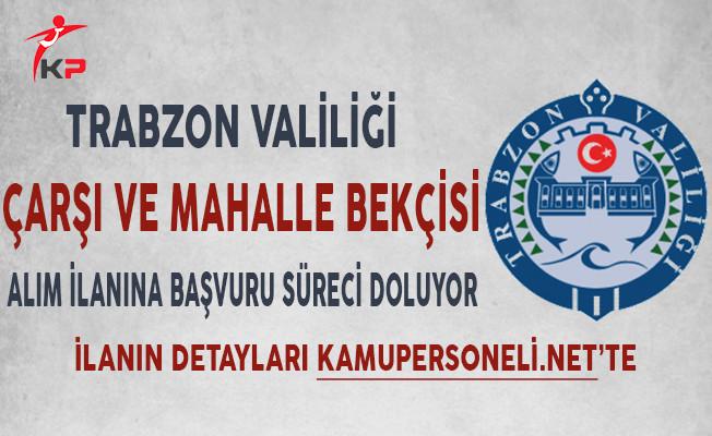 Trabzon Valiliği Bekçi Alım İlanına Başvuru Süreci Doluyor