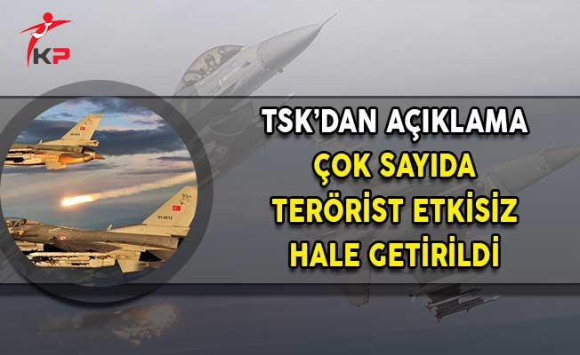 TSK'dan Açıklama! Çok Sayıda Terörist Etkisiz Hale Getirildi!