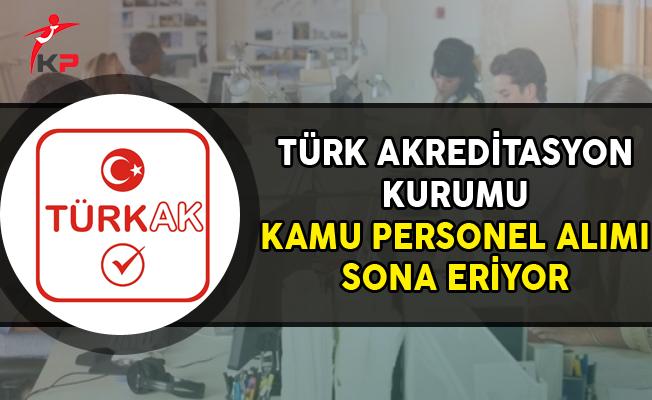 Türk Akreditasyon Kurumu Kamu Personel Alımı Başvurularında Son Gün