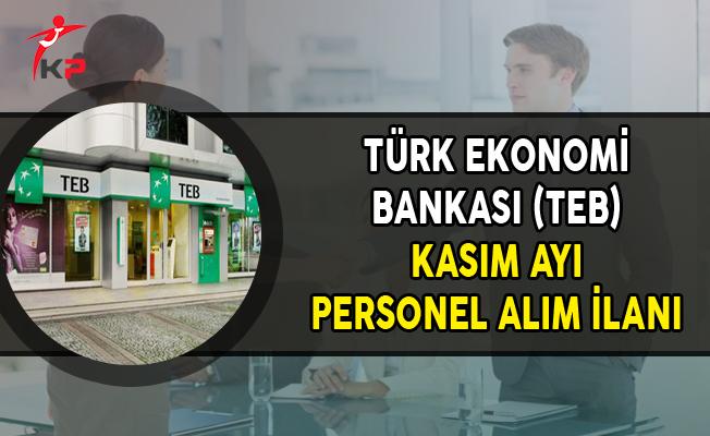 Türk Ekonomi Bankası (TEB) Kasım Ayı Personel Alım İlanı