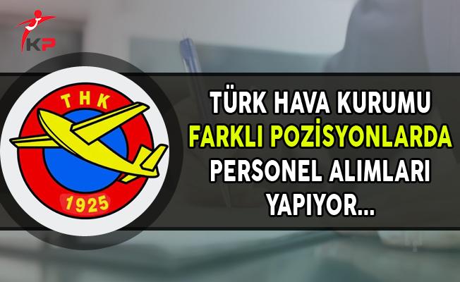 Türk Hava Kurumu (THK) Farklı Pozisyonlarda Personel Alıyor