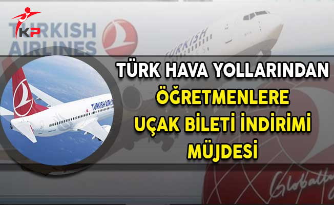 Türk Hava Yollarından Öğretmenlere İndirim Müjdesi!