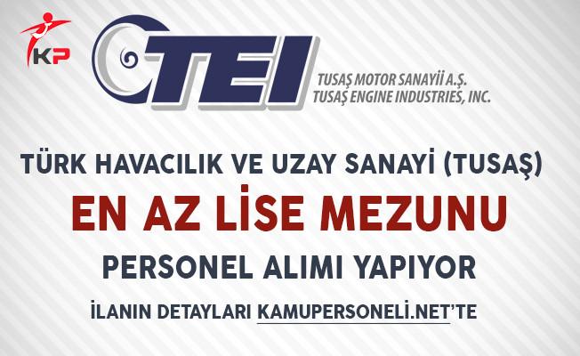 Türk Havacılık ve Uzay Sanayi (TUSAŞ) Personel Alımı Yapıyor!