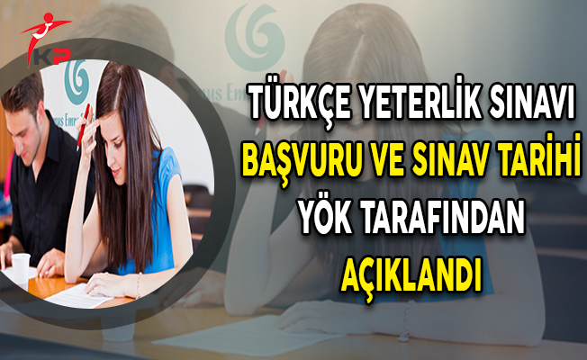Türkçe Yeterlik Sınavı (TYS) Başvuru ve Sınav Tarihi YÖK Tarafından Açıklandı