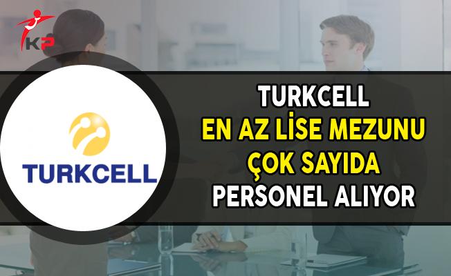 Turkcell En Az Lise Mezunu Çok Sayıda Personel Alımı Yapıyor