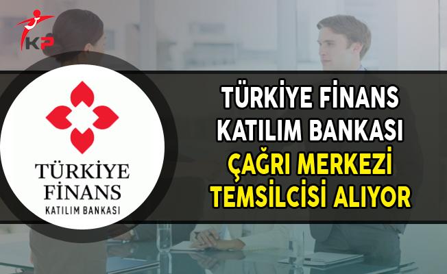 Türkiye Finans Katılım Bankası Çağrı Merkezi Müşteri Temsilcisi Alımı Yapıyor