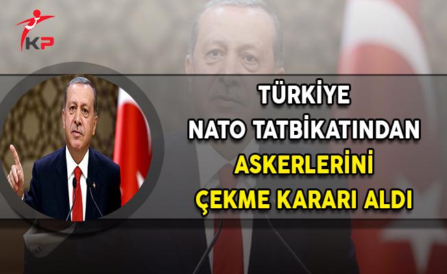 Türkiye NATO Tatbikatından Askerlerini Çekme Kararı Aldı