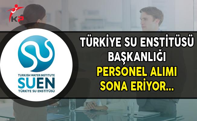 Türkiye Su Enstitüsü Başkanlığı Memur Personel Alımında Son Gün !