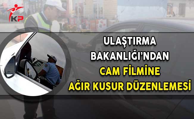 Ulaştırma Bakanlığı'ndan Cam Filmine 'Ağır Kusur' Düzenlemesi