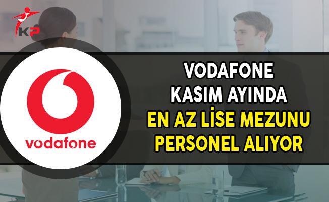 Vodafone Kasım Ayı Personel Alım İlanı (En Az Lise Mezunu)
