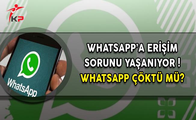 WhatsApp'a Erişim Sorunu Yaşanıyor ! WhatsApp çöktü mü?