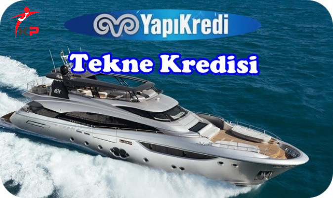 Yapı Kredi Tekne Kredisi