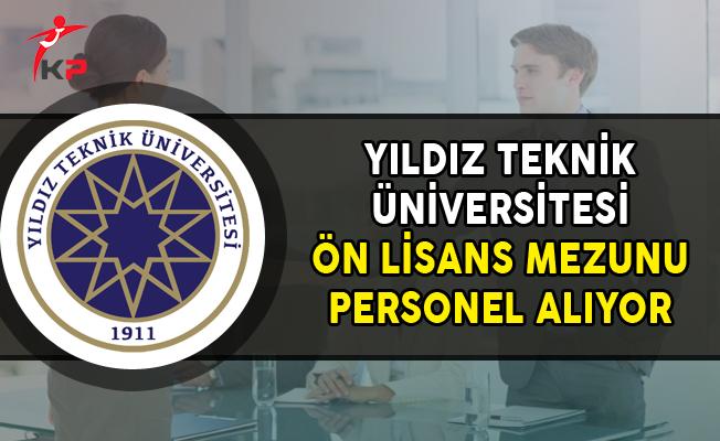 Yıldız Teknik Üniversitesi Ön Lisans Mezunu Personel Alıyor