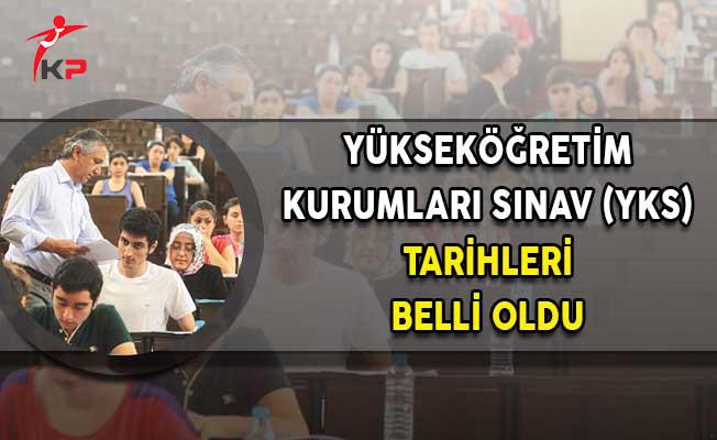 Yükseköğretim Kurumları Sınavı (YKS) Tarihleri Belli Oldu!