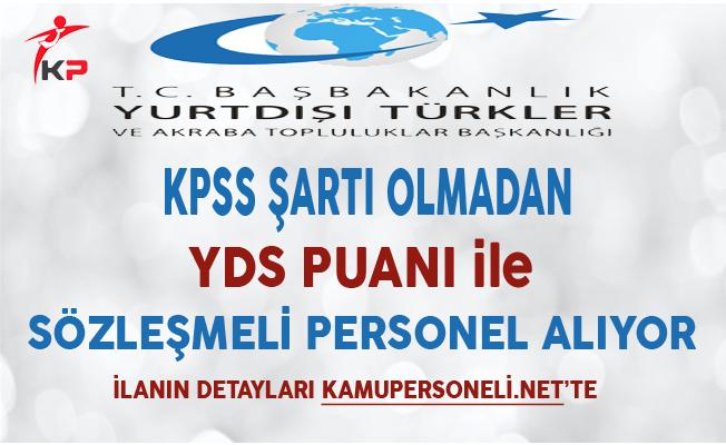 Yurtdışı Türkler Ve Akraba Topluluklar Başkanlığı (YTB) Sözleşmeli Personel Alım İlanı 2017