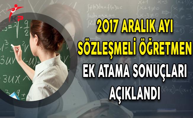 2017 Aralık Ayı Sözleşmeli Öğretmen Ek Atama Sonuçları Açıklandı!